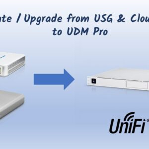 How To Migrate / Upgrade Ubiquiti USG and Cloud Key to Unifi Dream Machine Pro