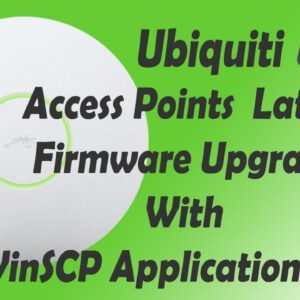 How to Upgrade Latest Firmware on Ubiquiti UniFi Access Point  Via WinSCP , SSH