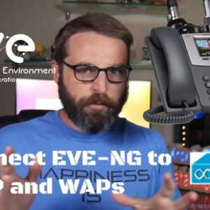 Connect EVE-NG to VOIP Phones and Wireless Access Points