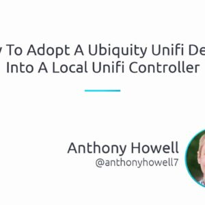How To Adopt A Ubiquity Unifi Device Into A Local Unifi Controller