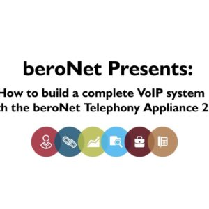 How to build a VoIP system using the beroNet Appliance 2.0 and 3CX