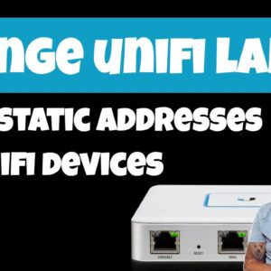 How To Change LAN IP & Set Static IPs On Unifi Network