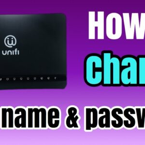 HOW TO CHANGE WIFI NAME AND PASSWORD  UNIFI    VDLTPLVR1805002911