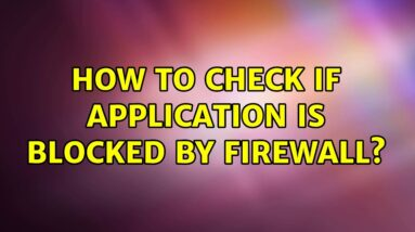 How to check if application is blocked by firewall?