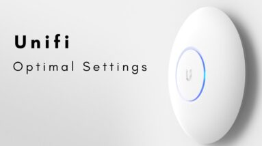 How to Optimize a Unifi Network