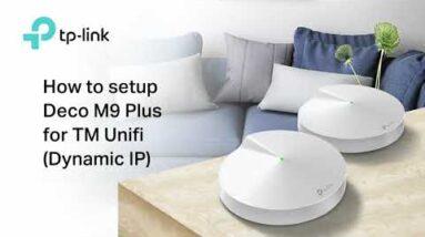 How to setup Deco M9 Plus for TM Unifi