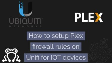 How to setup Plex firewall rules on Unifi for IOT devices