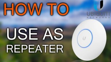 How to Use Ubiquiti UniFi AP as Repeater