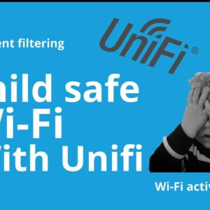 Kids safe Wi-Fi with Unifi - Content filters and timings