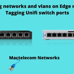 Creating networks and vlans on Edge router x, Tagging Unifi switch ports