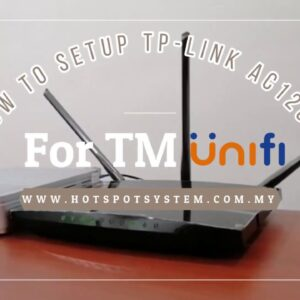 How to Setup TP-LiNK Archer C1200 for TM UniFi (TP-Link router provided by TM) (Fasa 3)