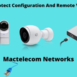 Unifi Protect Configuration And Remote Viewing