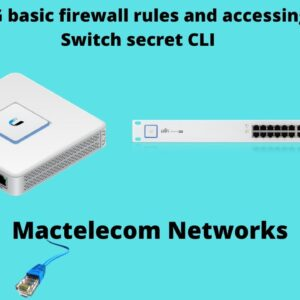 Unifi USG Basic Firewall rules | Accessing the Unifi switch secret CLI