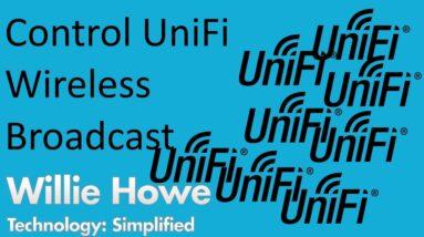UniFi Wireless Broadcast - Tweaking UniFi